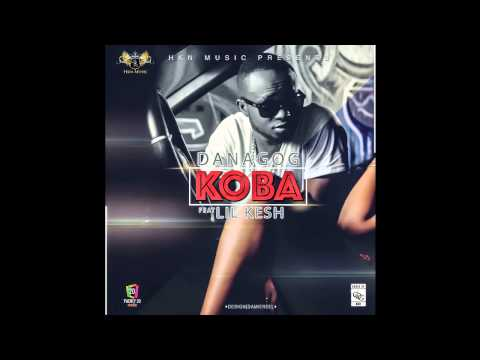 Danagog - Koba Ft. Lil Kesh (OFFICIAL AUDIO 2015)