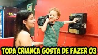 COISAS QUE TODA CRIANÇA GOSTA DE FAZER 03