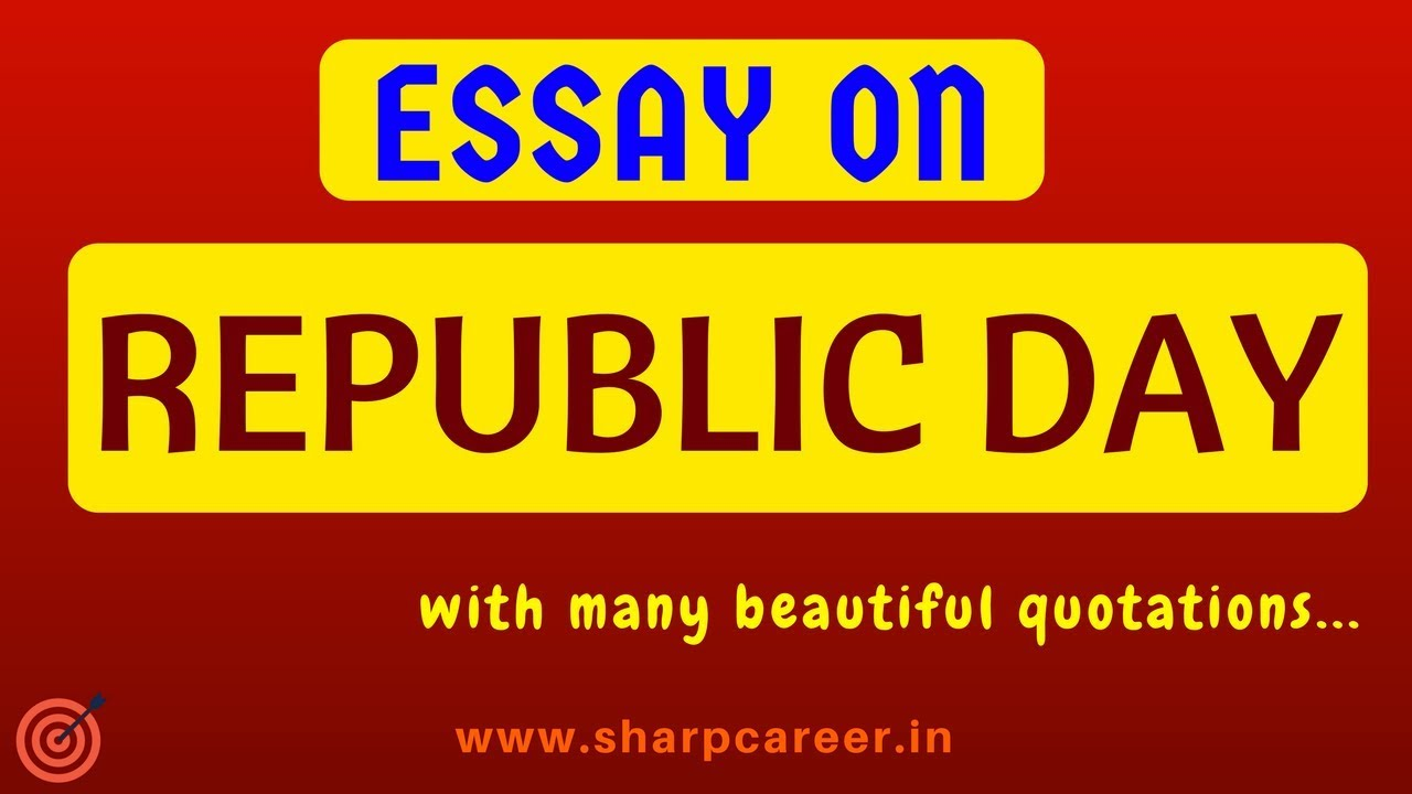 happy republic day essay on republic day many beautiful  happy republic day essay on republic day many beautiful quotations