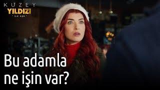 Kuzey Yıldızı İlk Aşk 16. Bölüm - Bu Adamla Ne İşin Var?