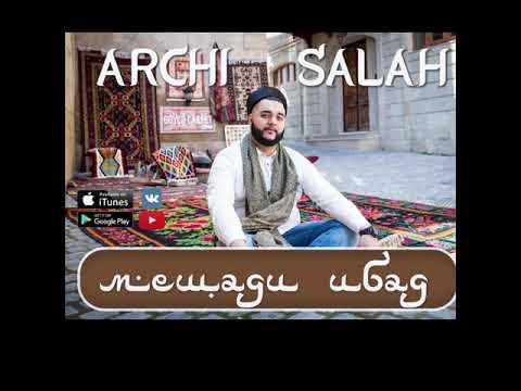 Archi Salah - Мешади Ибад