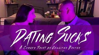 DATING SUCKS | Comedy Short