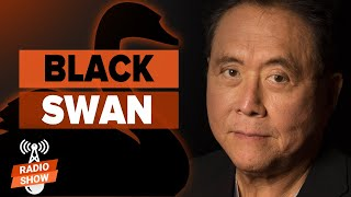 Are We Experiencing a Black Swan Event? - Robert Kiyosaki & Harry Dent [Rich Dad Show Radio]