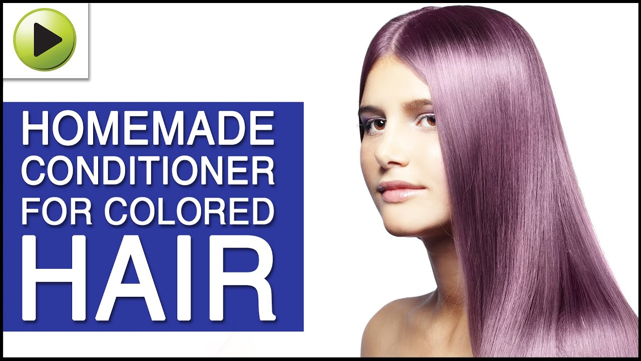 Natural Conditioner For Colored Hair Youtube