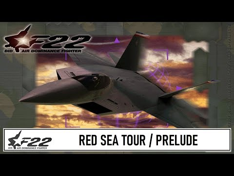 F-22 Air Dominance Fighter / Red Sea Tour / Prelude