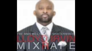 Grappling Renegade- Lloyd Irvin from MMA MILLIONAIRE MASTERMINDS MIXRAPE EP