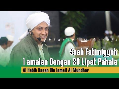 Amalan Dengan 80 Tahun Pahala Quot Sa Ah Fatimiyyah Quot Al Habib Hasan Bin Ismail Al Muhdhor