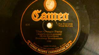 Broadway Broadcasters - That Certain Party {1925} {Vocal Refrain} (Re-post)