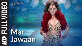 Mar Jawaan Full Video | Fashion | Priyanka Chopra, Kangna Ranawat | Shruti Pathak, Salim Merchant