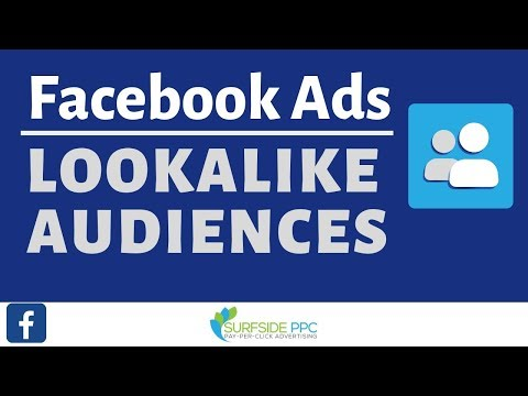 Facebook Ads Lookalike Audiences Tutorial 2019