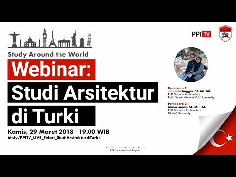[LIVE] Webinar Felari PPI Dunia: Studi Arsitektur di Turki