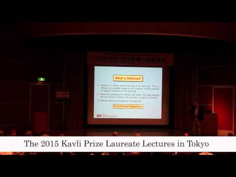 The 2015 Kavli Prize Laureate Lectures in Tokyo_A.Guth J