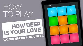 How to play: HOW DEEP IS YOUR LOVE (Calvin Harris & Disciples) - SUPER PADS - Hanx Kit