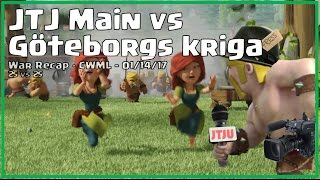 Clash of Clans -- War Recap (CWLL) -- JTJ Main vs Goetsborgs kriga -- 01/14/17