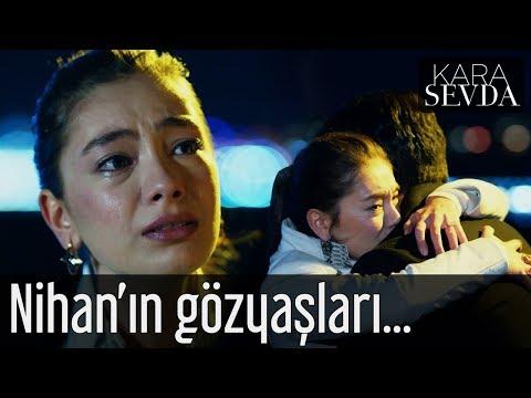 Kara Sevda - Nihan'ın Gözyaşları...