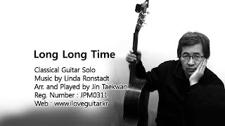 Long Long Time ( Classical Guitar Solo/ Arr. and Played by Jin Taekwan 진태권 )