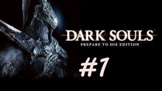 Dark Souls: Prepare To Die Edition Walkthrough Let