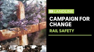 The deadly rail crossings of rural Australia and the families trying to make them safer | Landline
