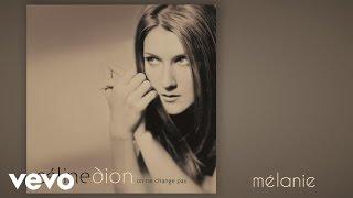 Celine Dion - Melanie