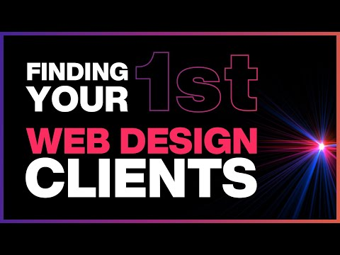 How To Get Web Design Clients: Finding Your First Clients
