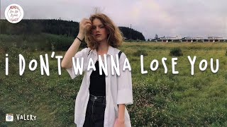 I don't wanna lose you 💔 chill mix