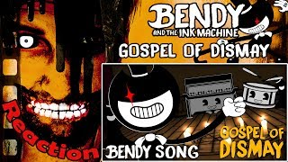 """""""Gospel Of Dismay"""" BENDY AND THE INK MACHINE Chapter 2 Song by DAGames REACTION!"""