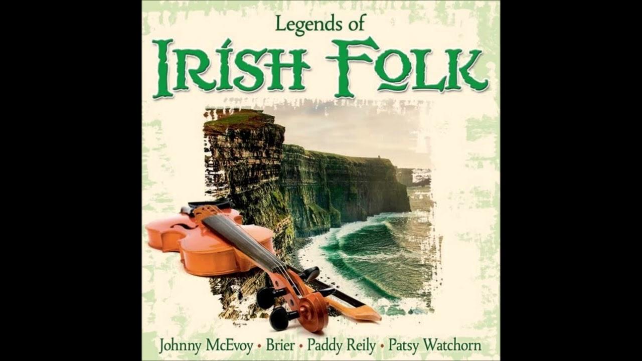 Legends of Irish Folk   15 Classic Irish Songs