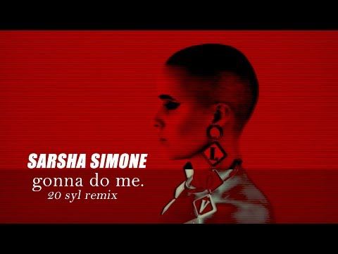 Gonna Do Me [20syl Remix]  -  Moar x Sarsha Simone (Official Music Video)