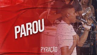 Pyração - Parou (Ao Vivo)
