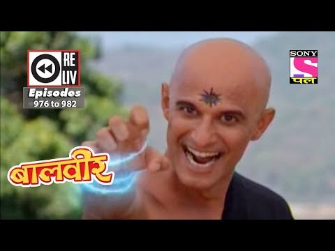 Weekly Reliv - Baalveer -  02nd June 2018 To 08th June 2018 - Episode 976 To 982
