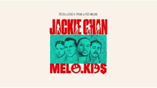 Tiësto, Dzeko - ft. Preme & Post Malone – Jackie Chan (Melo.Kids Remix) [FREE DOWNLOAD]