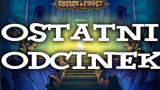 OSTATNI ODCINEK - Shakes & Fidget #00