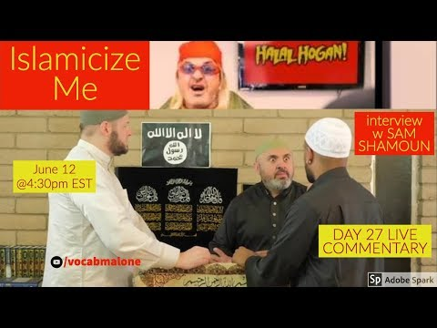 Islamicize Me INTERVIEW w SAM SHAMOUN & Day 27 Comments w/ VOCAB MALONE BACKSTAGE live