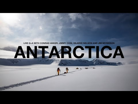 ANTARCTICA: Live Q+A with Conrad Anker, Jimmy Chin, Hilaree Nelson and Jim Morrison   The North Face