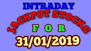 INTRADAY JACKPOT STOCKS FOR 31/01/2019 - INTRADAY TRADING TIPS