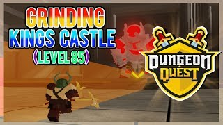 GRINDING KINGS NIGHTMARE | Dungeon Quest - Roblox LiveStream (Grinding Kings Castle) [level 85]