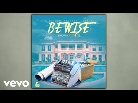 Sashie Cool, Star Captyn - Be Wise (Official Audio)