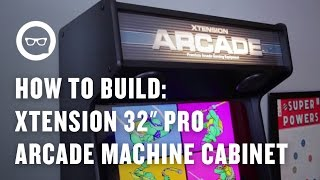 "How To Build An Arcade Machine: Xtension 32"" Pro Arcade Machine Cabinet Overview"