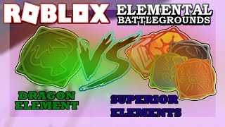 DRAGON Element VS Superior Elements! | Roblox Elemental Battleground