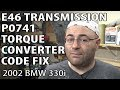 BMW E46 How To Fix P0741 Torque Converter Clutch Circuit Performance