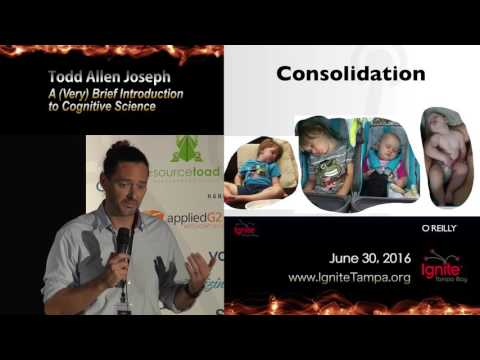 Ignite Tampa Bay 2016: Todd Allen Joseph  A Very Brief duction to Cognitive Science
