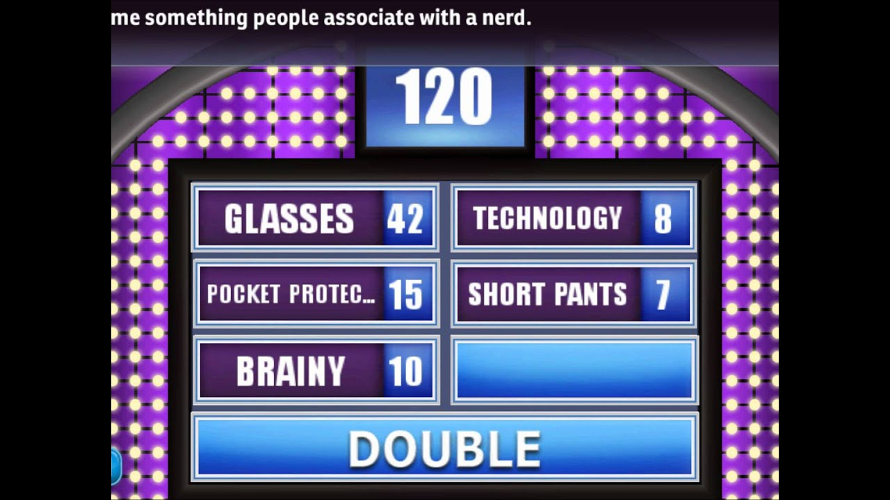 Family Feud answers to Name another word for \.