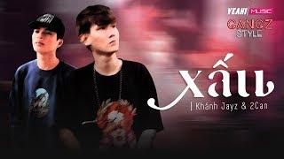 [Gangz Style] Xấu - Khánh Jayz x 2Can |Rap acoustic
