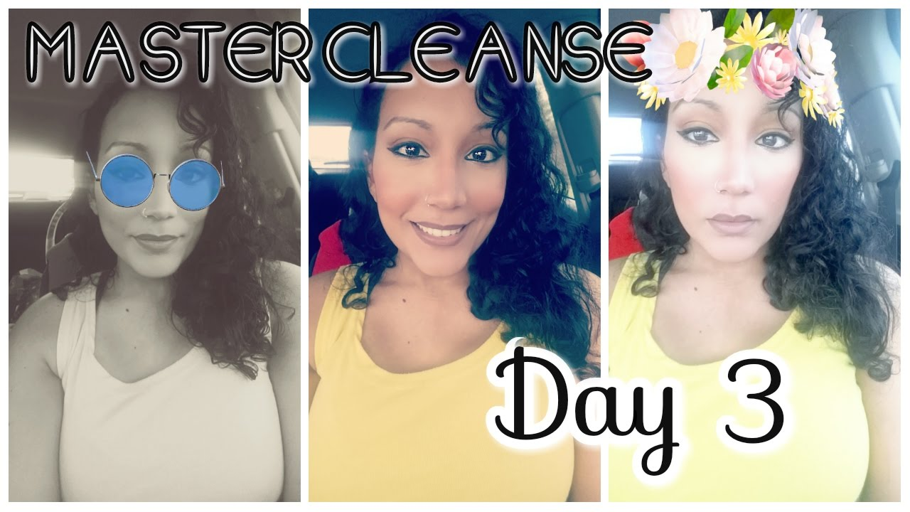 Master Cleanse Day 3 Lemonade Diet Youtube