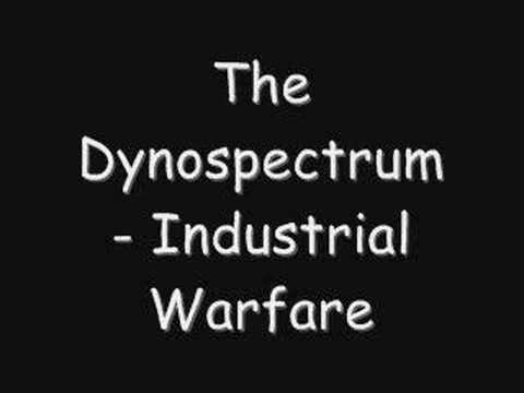 The Dynospectrum - Industrial Warfare