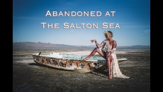 Reigniting the Love and Fun of Shooting Photography- my shoot at the Abandoned Salton Sea