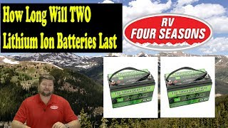How Long Will Two Lithium Ion RV Batteries Last?