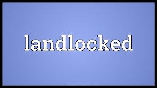 Landlocked Meaning