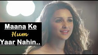 Maana Ke Hum Yaar Nahi | Meri Pyaari Bindu | Parineeti Chopra | Ayushmann Khurrana|Lyrics Video Song