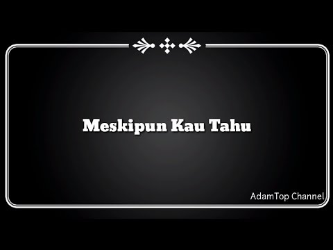 (Lirik Video) Meskipun Kau Tahu - Projector Band